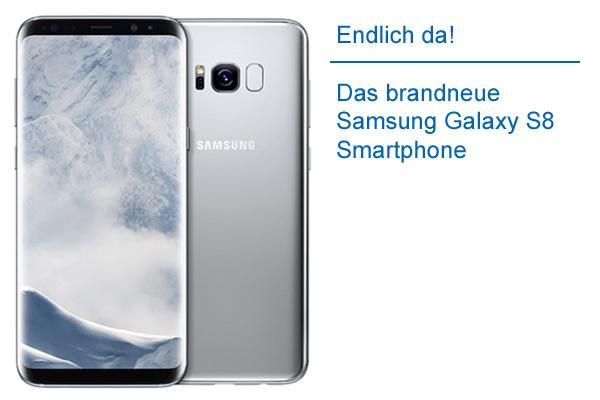 Endlich da, das Samsung Galaxy S8 Handy
